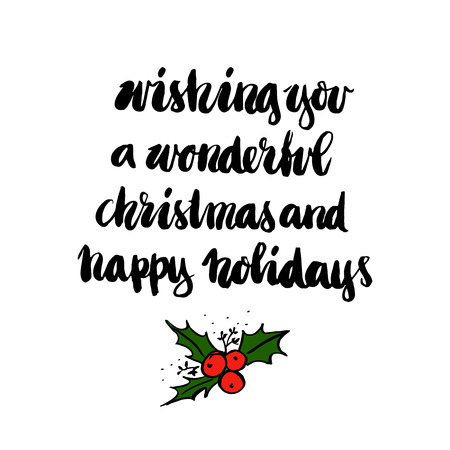 wishing card: Wishing you a wonderful christmas and happy holidays! The inscription  hand-drawing of  ink on a white background. It can be used for card, phone case, poster, t-shirt, mug etc.