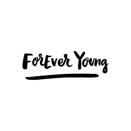 Forever young! The inscription  hand-drawing of  ink on a white background. Vector Image. It can be used for website design, article, phone case, poster, t-shirt, mug etc. Illustration