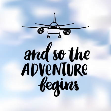 And so the adventure begins. The inscription  hand-drawing with airplane of  ink on a realistic blue cloudy sky. Vector Image. Ilustrace