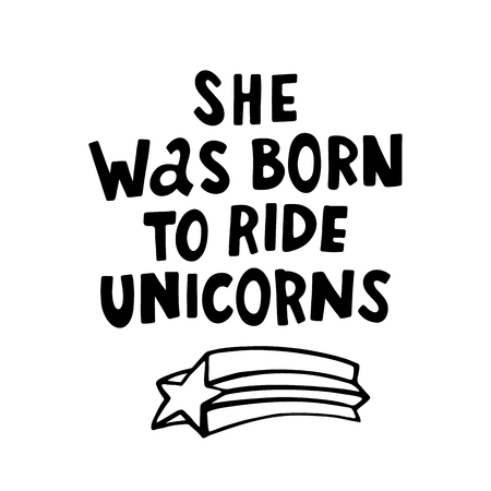 彼女はユニコーンに乗るを生まれた。黒インクの引用の手図面。ベクター画像。それは、ウェブサイトのデザイン、記事、携帯電話ケース、ポスタ