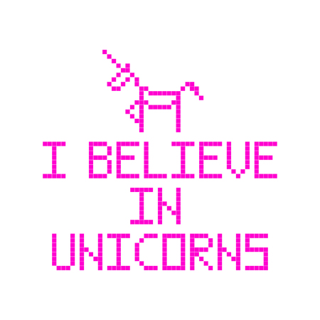 I believe in unicorns. Quote with abstract unicorn image in the eight bit style on a white background.