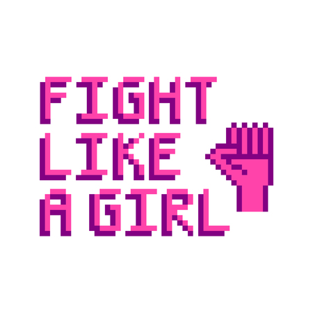 Fight like a girl ! The quote with image clenched fist in the eight bit style on a white background. Vector Image. It can be used for website design, article, poster, etc.