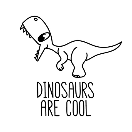 A cartoon little dinosaur. With the inscription: dinosaurs are cool.  It can be used for card, mug, brochures, poster, t-shirts, phone case etc. Vector Image. Illustration