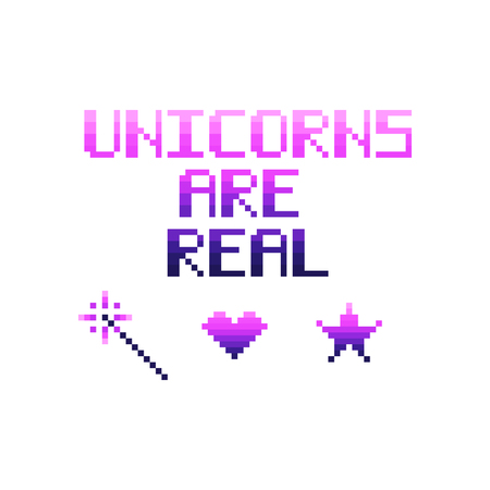 8bit: Unicorns are real. Quote in the eight bit style on a white background. Vector Image. It can be used for sticker, patch, phone case, poster, t-shirt, mug etc.