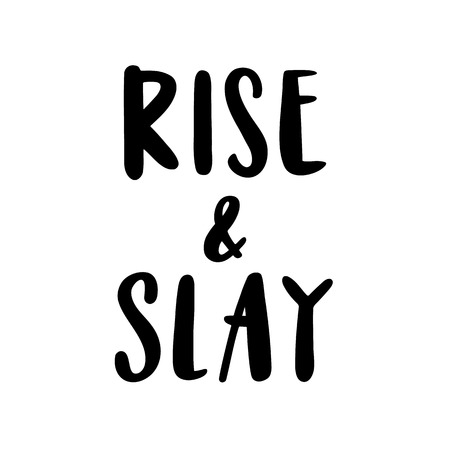 The calligraphic quote Rise & slay handwritten of black ink on a white background.