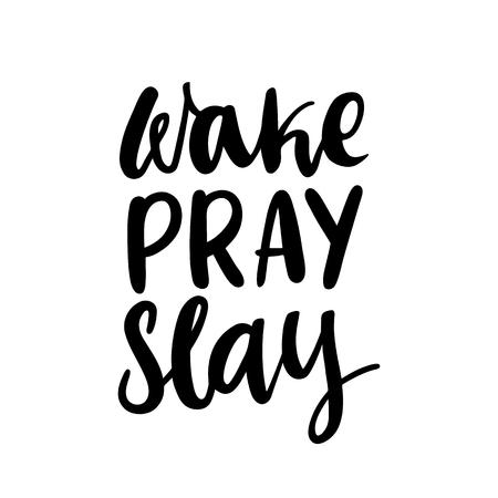 """Het kalligrafische citaat """"Wake, bid, slay"""" met de hand geschreven van zwarte inkt op een witte achtergrond."""