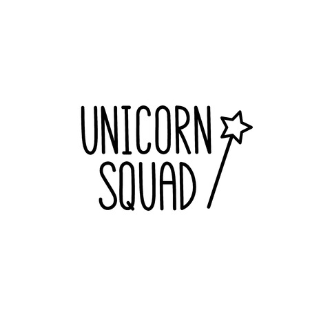 Unicorn squad. The quote hand-drawing of black ink. Vector Image. It can be used for sticker, patch, phone case, poster, t-shirt, mug etc. Illustration