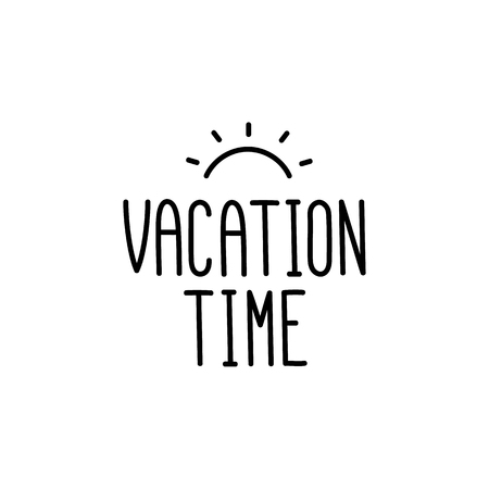 Heure de vacances. La citation dessin à la main d'encre noire sur fond blanc avec le soleil abstrait. Il peut être utilisé pour l'autocollant, le patch, le boîtier du téléphone, l'affiche, le t-shirt, la tasse etc. Banque d'images - 81004726