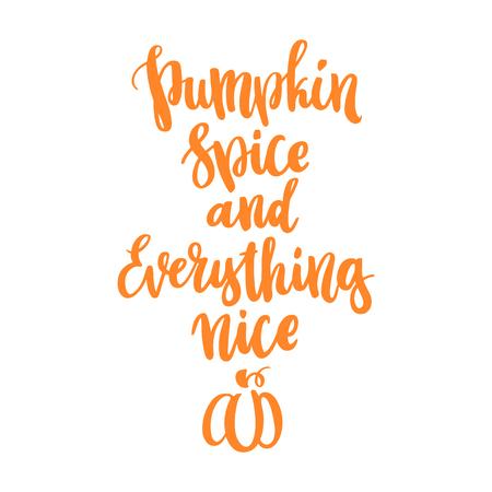 """Posterontwerp voor het herfstfestival. Het inspirerende citaat met de hand-tekening: """"Pumpkin spice and everything nice"""" in een trendy kalligrafische stijl met gestileerde pompoen. Het kan worden gebruikt voor kaart, mok, brochures, poster, t-shirts, telefoon geval en andere marketing Stock Illustratie"""