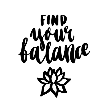 Inspirational motivating inscription: Find your balance, with lotus, in a trendy brush lettering style. Hand written in black  ink on a white background. 向量圖像