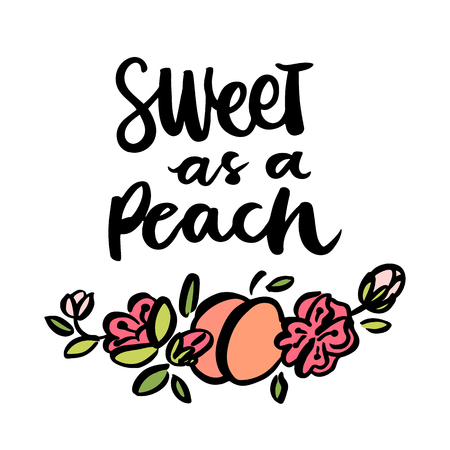 The calligraphic quote Sweet as a peach handwritten of black ink with wreath of flowers and peach. It can be used for card,  phone case, poster, t-shirt, mug etc. Иллюстрация