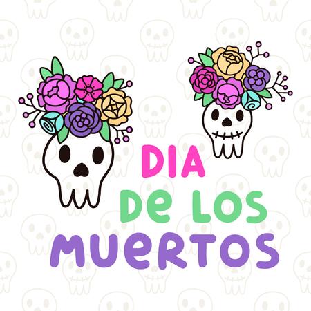 꽃의 화 환 두개골과 비문 Dia de los muertos. 그것은 스티커, 패치, 전화 케이스, 포스터, 티셔츠, 얼굴 등 사용할 수 있습니다. 일러스트