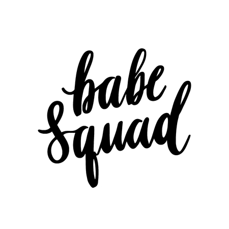 Hand-drawing quote: Babe squad, in a trendy calligraphic style. It can be used for card, mug, brochures, poster, t-shirts, phone case etc. Vector Image.