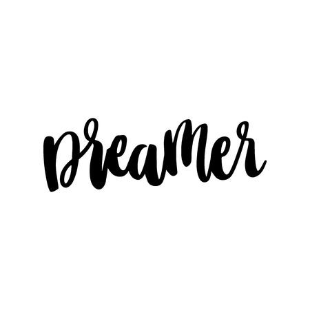 The word is dreamer. In a trendy calligraphic style. It can be used for card, mug, brochures, poster, t-shirts, phone case etc. Vector Image.