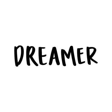 Dreamer. In a trendy brush lettering style. It can be used for card, mug, brochures, poster, t-shirts, phone case etc. Vector Image.