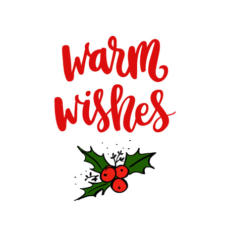 The hand-drawing quote: Warm wishes, in a trendy calligraphic style with mistletoe. Merry Christmas card. It can be used for card, mug, brochures, poster, t-shirts, phone case etc.