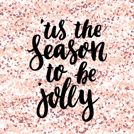 Merry Christmas quote: This is the season to be jolly, on a pink gold glitter background. It can be used for card, mug, brochures, poster, t-shirts, phone case, etc.