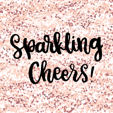 The hand-drawing quote: Sparkling Cheers! on a pink gold glitter background. Merry Christmas card. It can be used for card, mug, brochures, poster, t-shirts, phone case, etc.