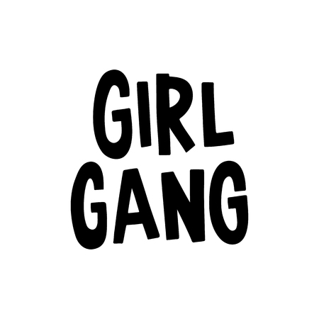 Girl gang. The quote hand-drawing of ink on a white background. It can be used for website design, article, poster, etc.