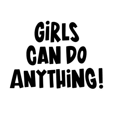 L'iscrizione: le ragazze possono fare qualsiasi cosa! Può essere utilizzato per la progettazione di siti Web, articoli, poster, tazze, ecc. Archivio Fotografico - 93164400
