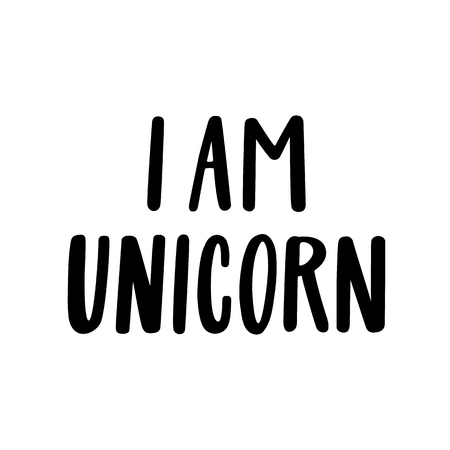 I am unicorn. The quote hand-drawing of black ink. It can be used for website design, article, phone case, poster, t-shirt, mug etc. Ilustrace