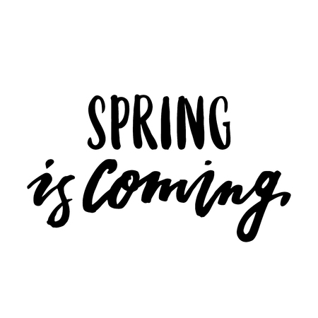 Hand drawn lettering, spring poster. Inspiring Creative Motivation Quote -  Spring is coming. This illustration can be used as a poster, print, greeting card, t-shirt design.