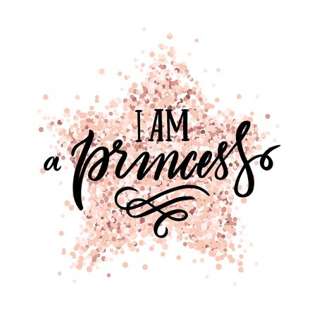 La citation: Je suis une princesse, sur une étoile à paillettes en or rose. Il peut être utilisé pour des autocollants, des étuis de téléphone, des affiches, des t-shirts, des mugs, etc. Banque d'images - 93863415