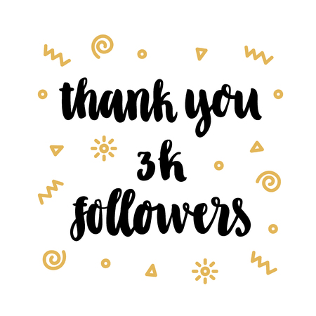Inscription: Thank you 3k followers, hand-drawing of back ink on a white background, with gold geometric elements. Valentines day card. It can be used as a template for a post in social networks, groups, etc. Çizim
