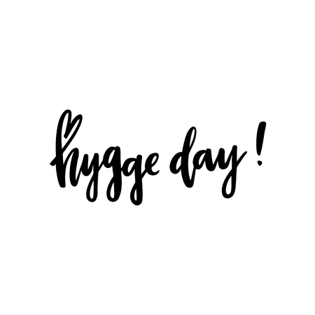 Scandinavian phrase: Hygge day! means a cozy day. In a trendy brush lettering style. It can be used for card, mug, brochures, poster, template etc.  Çizim