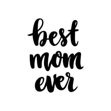 Hand drawn lettering phrase: best mom ever, for holiday Mother' day. It can be used for greeting card, mug, brochures, poster, label, sticker etc. Vettoriali