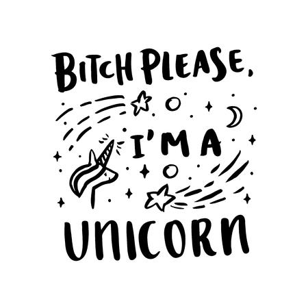 """La cita de tinta de dibujo a mano: """"Perra, por favor, soy un unicornio"""" en un estilo caligráfico de moda, con imagen de unicornio y estrellas, sobre un fondo blanco. Se puede utilizar para tarjetas, tazas, carteles, camisetas, fundas de teléfonos, etc."""