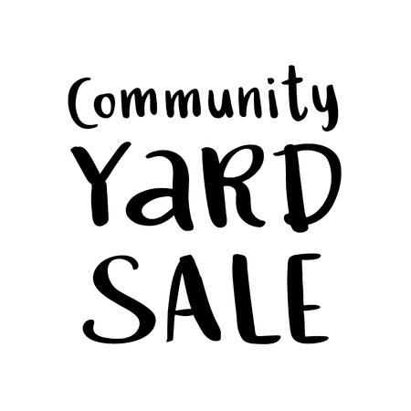 De inscriptie: Community Yard Sale, handtekening van zwarte inkt op een witte achtergrond. Vector afbeelding. Het kan worden gebruikt voor een sticker, patch, uitnodigingskaart, brochures, poster en ander promotiemateriaal.