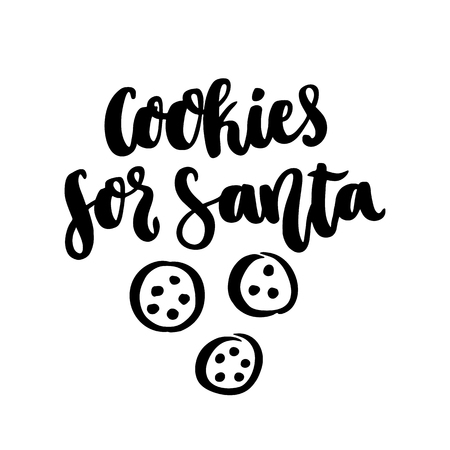 The hand-drawing quote: Cookies for Santa, in a trendy calligraphic style, and image of cookies. Merry Christmas card. It can be used for card, mug, brochures, poster, t-shirts, phone case etc.