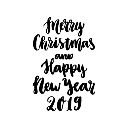The hand-drawing quote: Merry Christmas and Happy New Year 2019, in a trendy calligraphic style. It can be used for card, mug, brochures, poster, t-shirts, phone case etc.