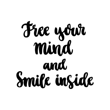 The hand-drawing fun inscription:  Free your mind and smile inside, of black ink on a white background. It can be used for menu, sign, banner, poster, and other  promotional marketing materials. Vector Image.