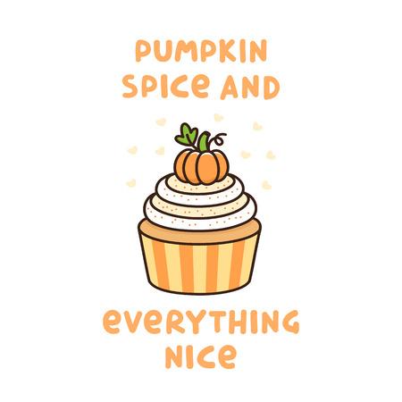 Das süße Zitat: Kürbisgewürz und alles schön, mit Kürbis-Cupcake mit Schlagsahne und kleinem Kürbis, traditionelles amerikanisches Thanksgiving Day-Dessert. Es kann für Karten, Tassen, Poster, T-Shirts, Handyhüllen usw. verwendet werden.