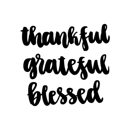 The inspiration quote: thankful, grateful, blessed; hand-drawing of black ink on a white background. It can be used for a sticker, patch, invitation card, brochures, poster etc. Ilustração Vetorial