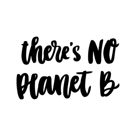 The hand-drawing inscription: There is no planet B, on a white background. It can be used for cards, brochures, poster, t-shirts, mugs and other promotional materials.