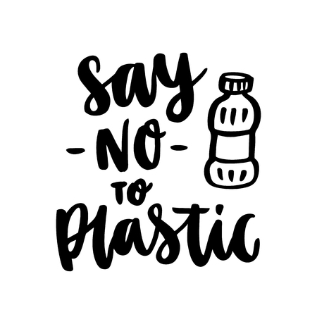 The hand-drawing inscription: Say No to Plastic, and  plastic bottle, on a white background. It can be used for cards, brochures, poster, t-shirts, mugs and other promotional materials.