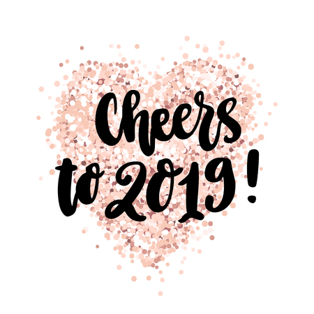 The hand-drawing quote: Cheers to 2019! in a trendy calligraphic style, on a pink gold glitter heart. It can be used for card, mug, brochures, poster, t-shirts, phone case etc.
