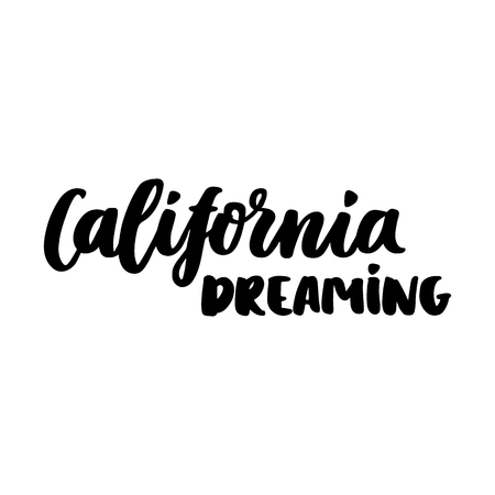 The quote California dreaming, handwritten of black ink on white background. It can be used for sticker, phone case, poster, t-shirt, mug etc.