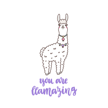 Character kawaii cute llama and Funny lettering phrase: You are llamazing, meaning: You are amazing. It can be used for sticker, patch, phone case, poster, t-shirt, mug and other design.