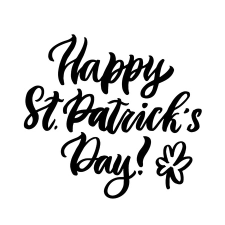 The quote: Happy St. Patricks Day, and clover, hand-drawing of black ink. It can be used for a invitation card, brochures, poster, sticker, patch and other promo materials.