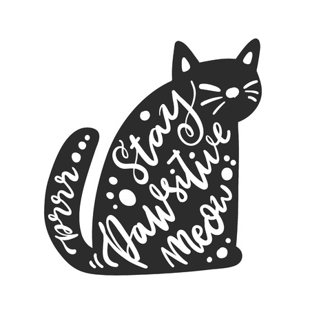 The hand-drawing lettering: Stay Pawsitive, meow, prrr! in cat silhouette. Comic phrase, means Stay Positive! It can be used for card, mug, brochures, poster, t-shirts etc.