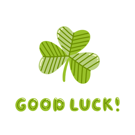 Clover and text Good luck! for St. Patricks Day. Excellent design for sticker, patch, poster, card, brochures,  t-shirts, etc.