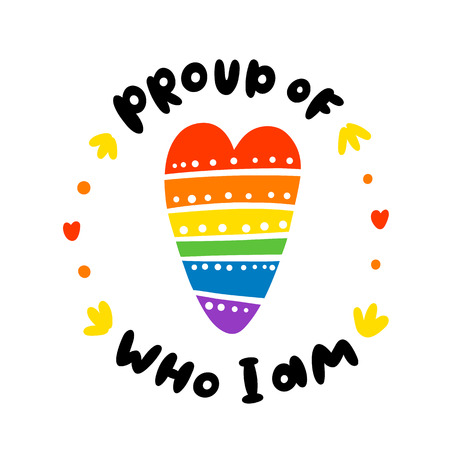 Rainbow heart, communiti symbol. With quote: Proud of who I am. It can be used for card, brochures, poster, t-shirts, sticker, pin etc.