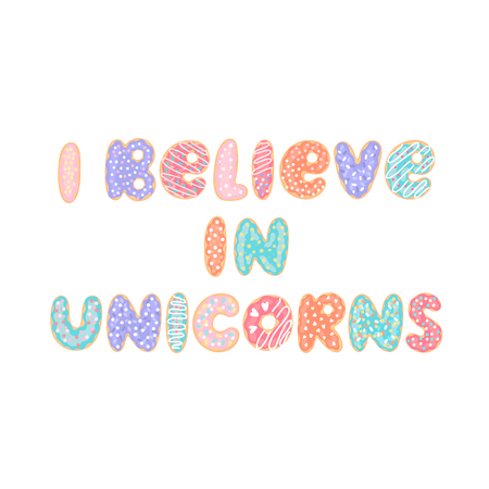 Lettering phrase: I believe in unicorns, on a white background. Letters stylized like donuts with colorful glaze and candy sprinkles.  イラスト・ベクター素材