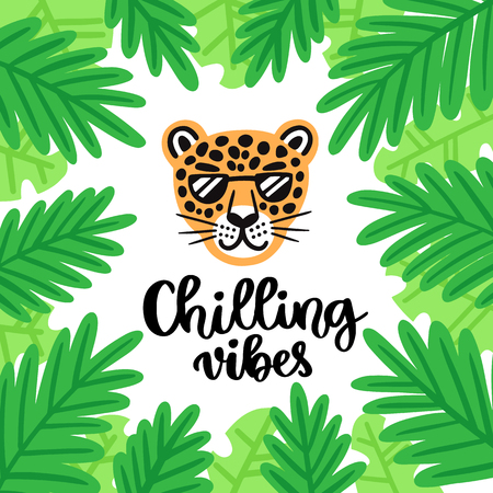 Handwritten phrase: Chilling vibes. Leopard with glasses smiling, on the background of palm leaves. It can be used for card, brochures, poster, flyer, t-shirt, promotional materials. 일러스트