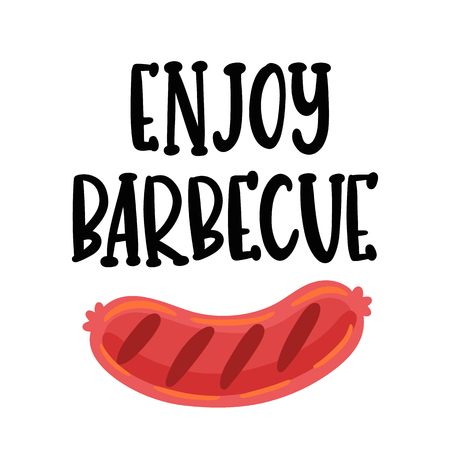 Enjoy barbecue. The hand-drawing quote of black ink, with image fried sausage, on a white background. It can be used for menu, sign, banner, poster, and other promotional marketing materials. Vector I
