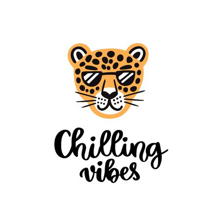 Handwritten phrase: Chilling vibes. Leopard with glasses smiling. It can be used for card, brochures, poster, flyer, t-shirt, promotional materials.